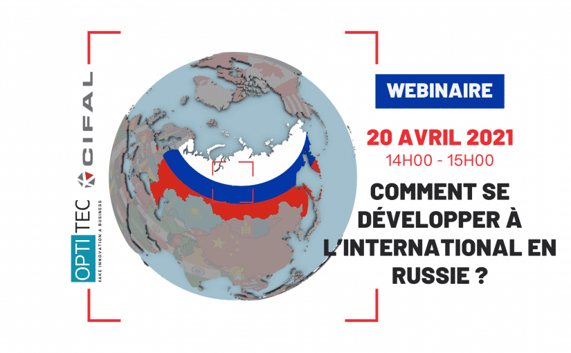 Webinaire ''Comment se développer à l'international en Russie ?''